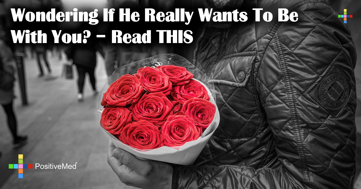 Wondering If He Really Wants To Be With You? - Read THIS