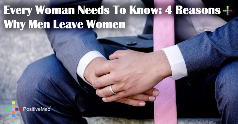 Every Woman Needs To Know: 4 Reasons Why Men Leave Women