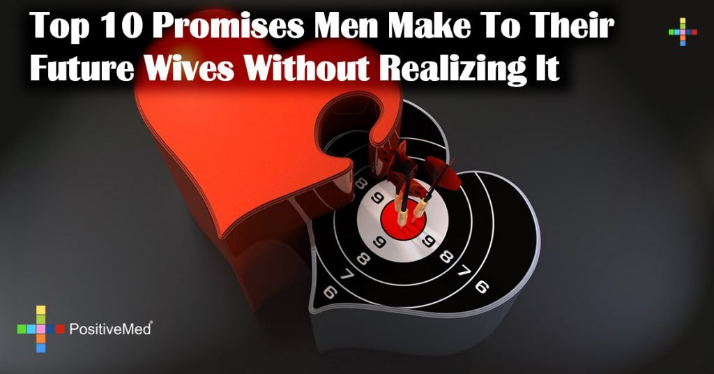 Top 10 Promises Men Make To Their Future Wives Without Realizing It