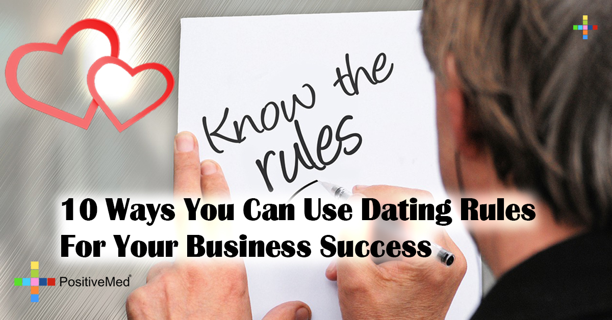 10 Ways You Can Use Dating Rules For Your Business Success