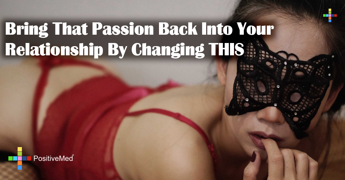 Bring That Passion Back Into Your Relationship By Changing THIS