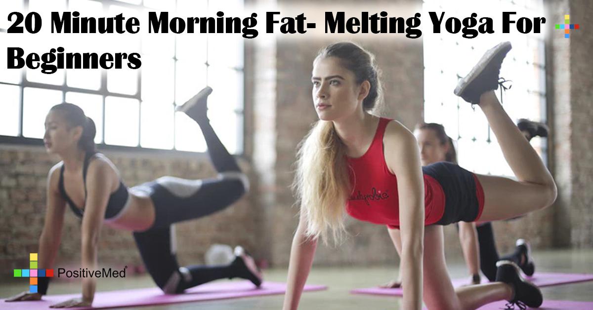 20 Minute Morning Fat- Melting Yoga For Beginners