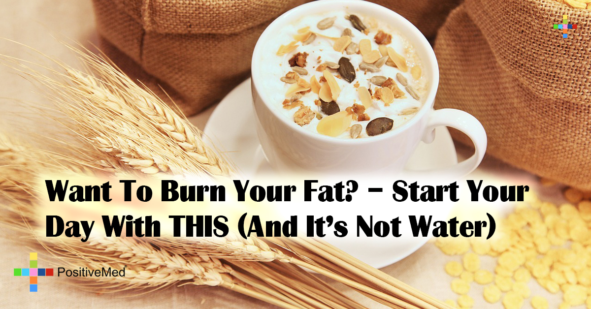 Want To Burn Your Fat? - Start Your Day With THIS (And It's Not Water)