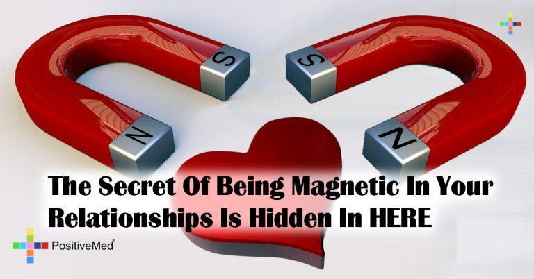 The Secret Of Being Magnetic In Your Relationships Is Hidden In HERE