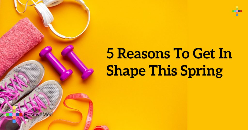 5 Reasons to Get in Shape This Spring