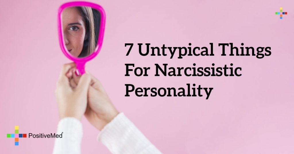 7 Untypical Things for Narcissistic Personality