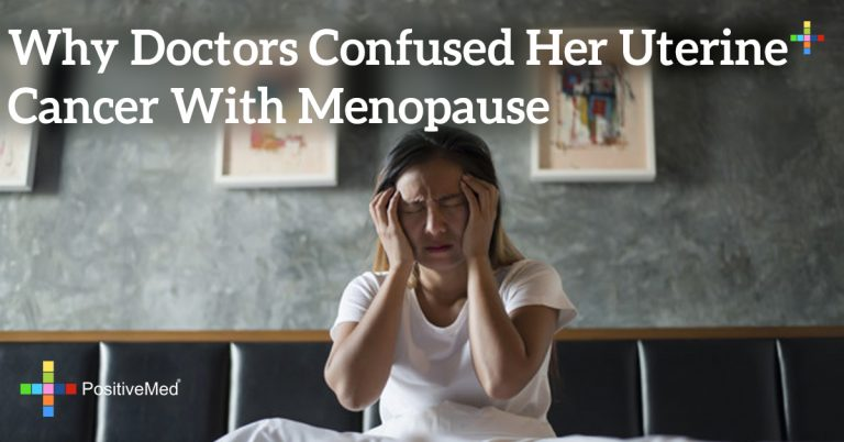 Why Doctors Confused Her Uterine Cancer With Menopause
