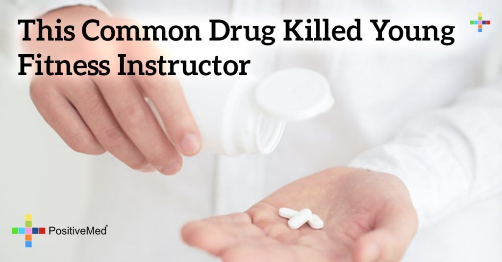 This Common Drug Killed Young Fitness Instructor