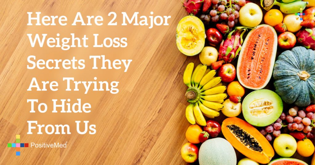 Here Are 2 Major Weight Loss Secrets They Are Trying to Hide From Us