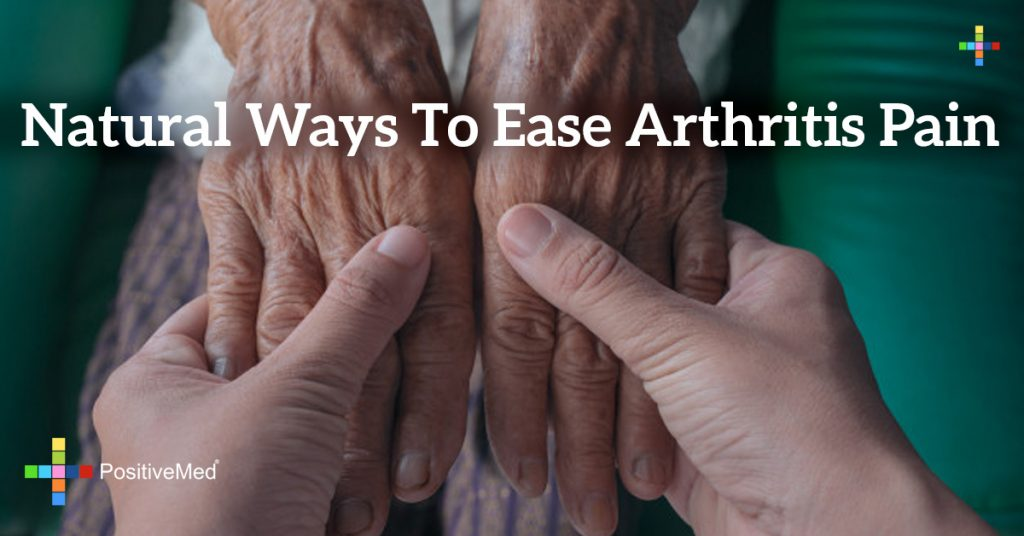Natural Ways to Ease Arthritis Pain