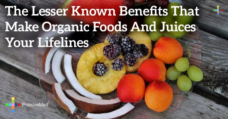 The Lesser Known Benefits That Make Organic Foods and Juices Your Lifelines