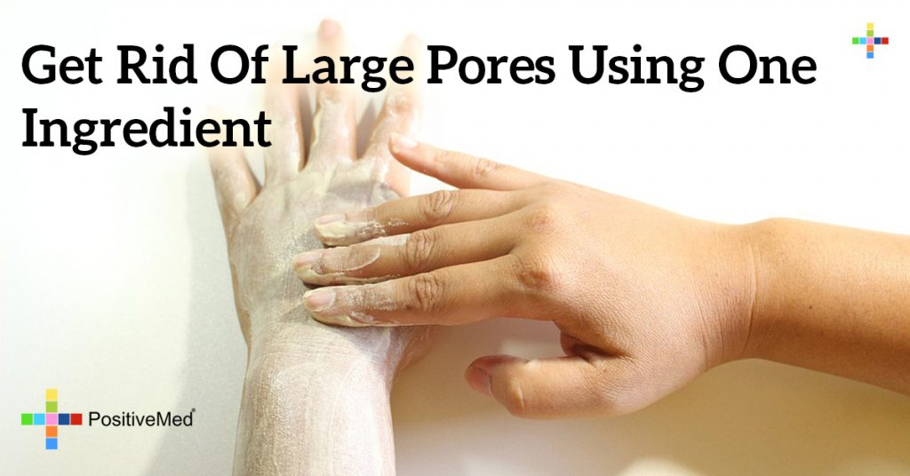 Get Rid of Large Pores Using One Ingredient