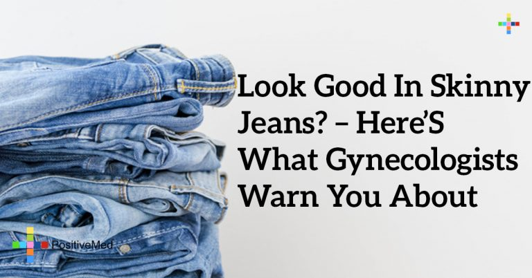 Look Good in Skinny Jeans? – Here's What Gynecologists Warn You About