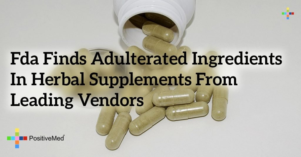 FDA Finds Adulterated Ingredients in Herbal Supplements From Leading Vendors