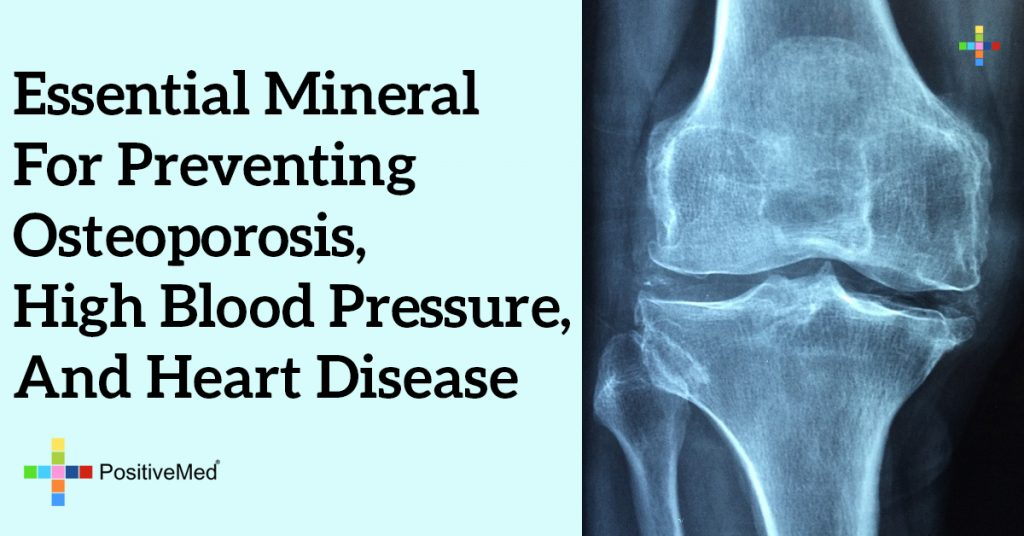 Essential Mineral for Preventing Osteoporosis, High Blood Pressure, and Heart Disease