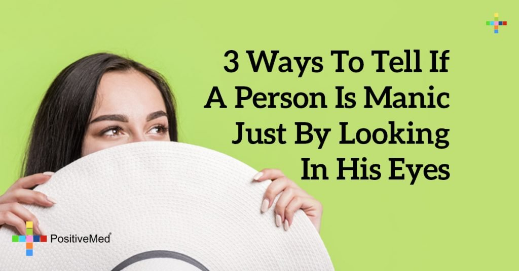 3 Ways to Tell If a Person Is Manic Just by Looking in His Eyes