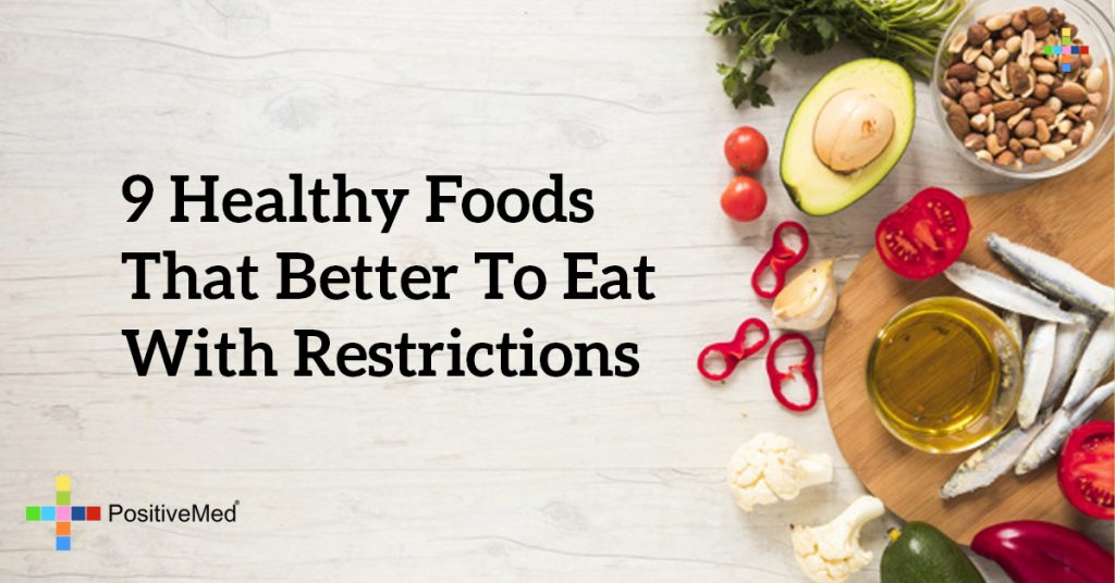 9 Healthy Foods That Better to Eat With Restrictions