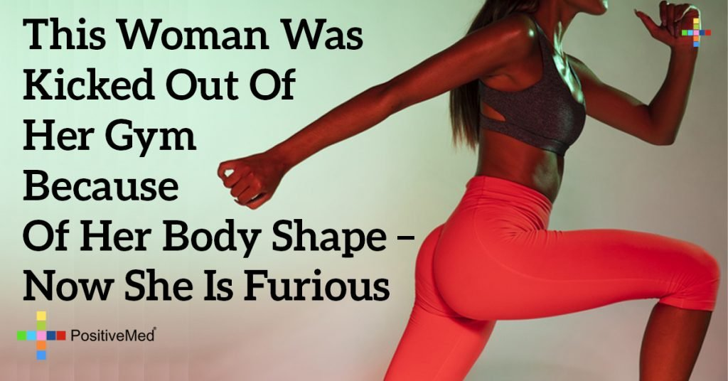 This Woman Was Kicked Out of Her Gym Because of Her Body Shape – Now She Is Furious