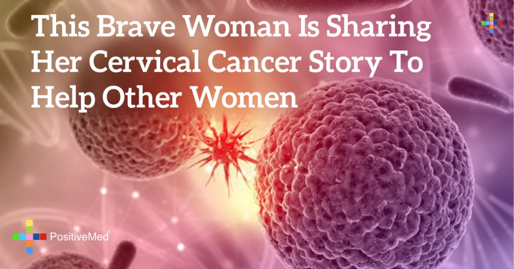 This Brave Woman Is Sharing Her Cervical Cancer Story to Help Other Women