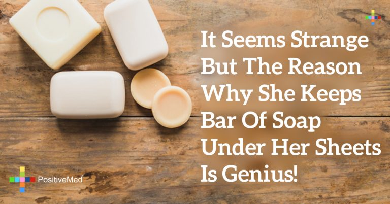 It Seems Strange But the Reason Why She Keeps Bar of Soap Under Her Sheets Is Genius!