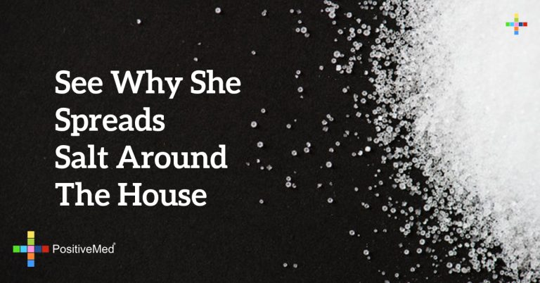 See Why She Spreads Salt Around The House