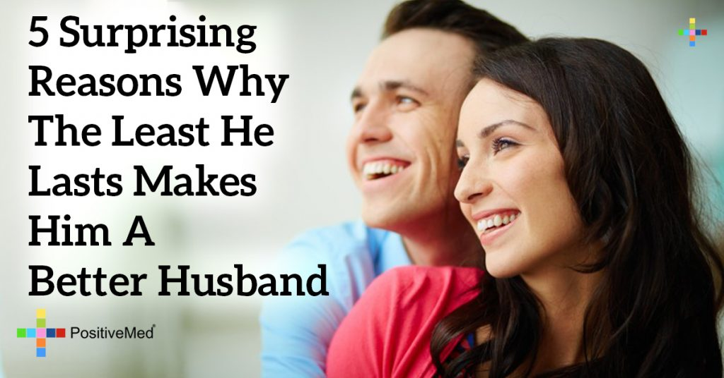 5 Surprising Reasons Why the Least He Lasts Makes Him a Better Husband