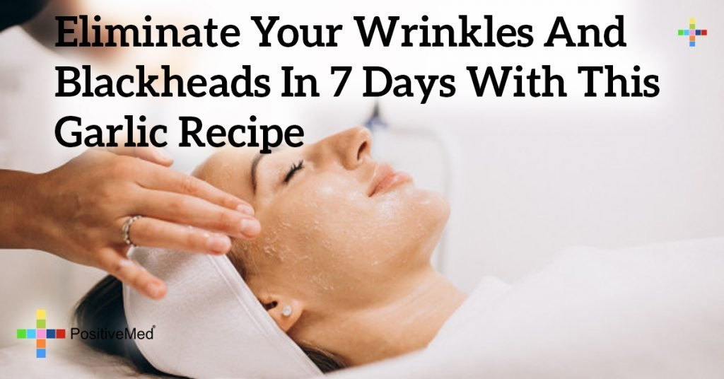 Eliminate Your Wrinkles and Blackheads in 7 Days With This Garlic Recipe