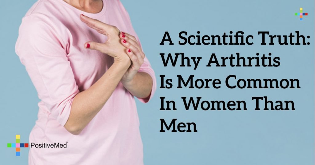 A Scientific Truth: Why Arthritis Is More Common in Women Than Men