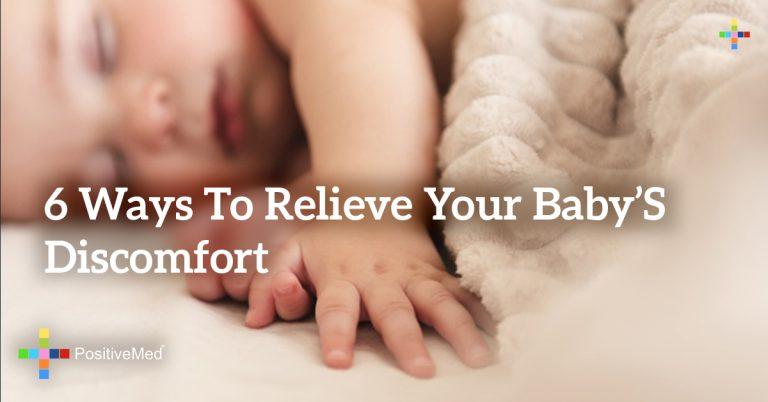 6 Ways to Relieve Your Baby's Discomfort