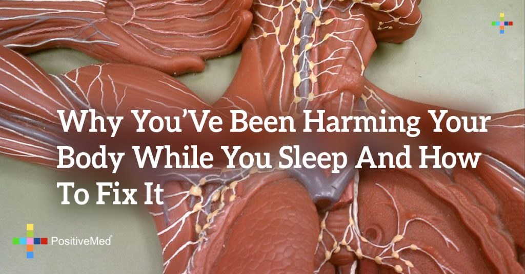 Why You've Been Harming Your Body While You Sleep and How to Fix It