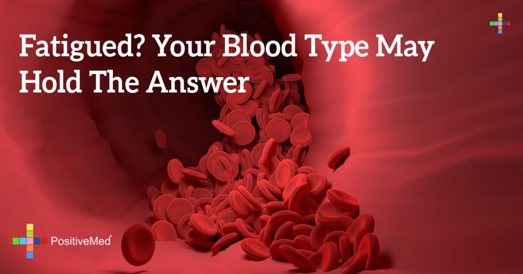Fatigued? Your Blood Type May Hold the Answer