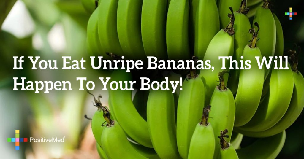If You Eat Unripe Bananas, THIS Will Happen to Your Body!