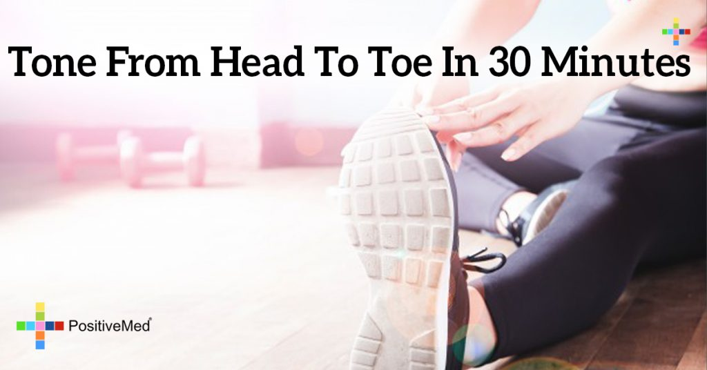 Tone From Head To Toe In 30 Minutes