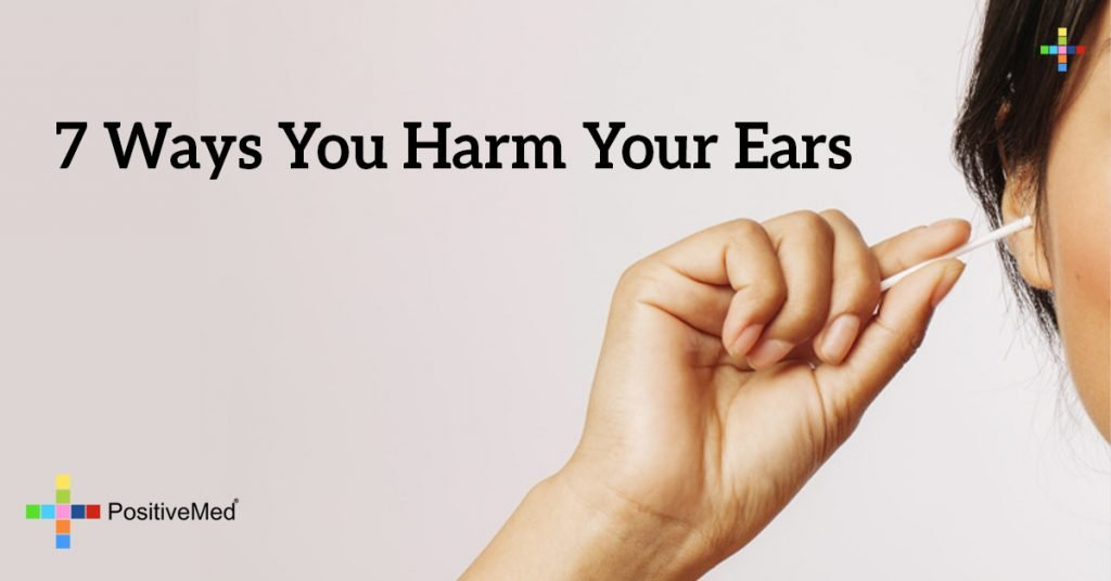 7 Ways You Harm Your Ears