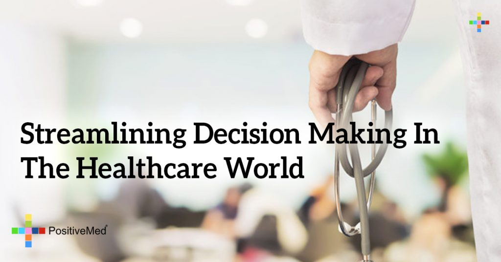 Streamlining Decision Making In The Healthcare World