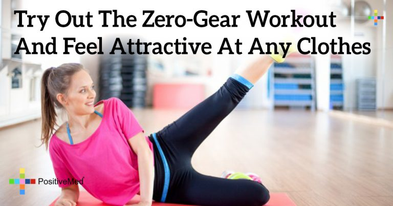 Try Out The Zero-Gear Workout And Feel Attractive At Any Clothes