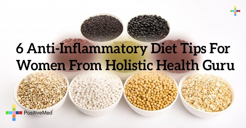 6 Anti-Inflammatory Diet Tips For Women From Holistic Health Guru