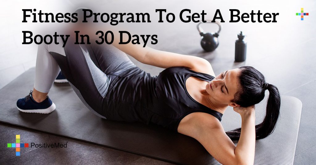 Fitness Program To Get A Better Booty In 30 Days