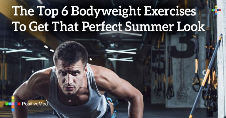 The Top 6 Bodyweight Exercises To Get That Perfect Summer Look