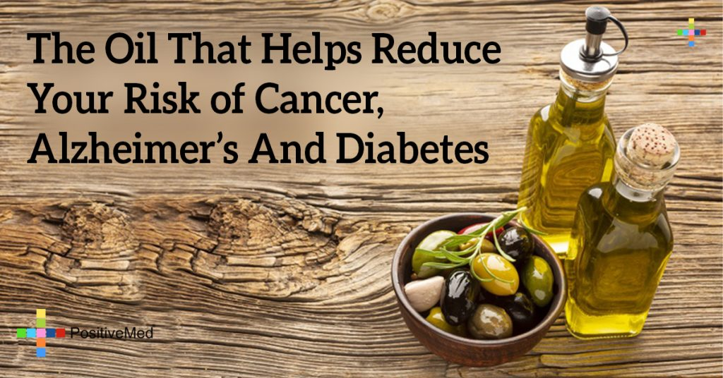 The Oil That Helps Reduce Your Risk of Cancer, Alzheimer's And Diabetes