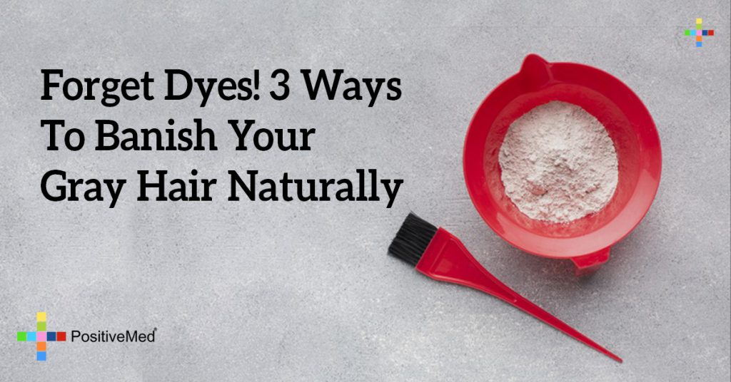 Forget Dyes! 3 Ways To Banish Your Gray Hair Naturally