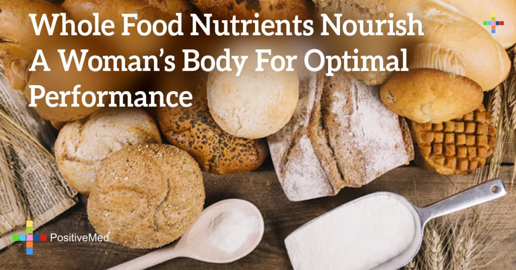 Whole Food Nutrients Nourish A Woman's Body For Optimal Performance