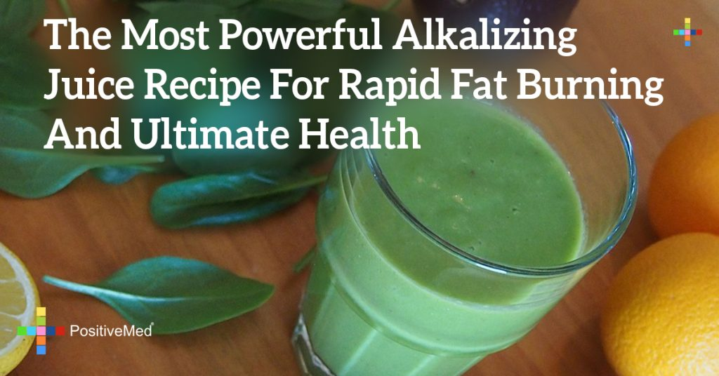 The Most Powerful Alkalizing Juice Recipe For Rapid Fat Burning And Ultimate Health