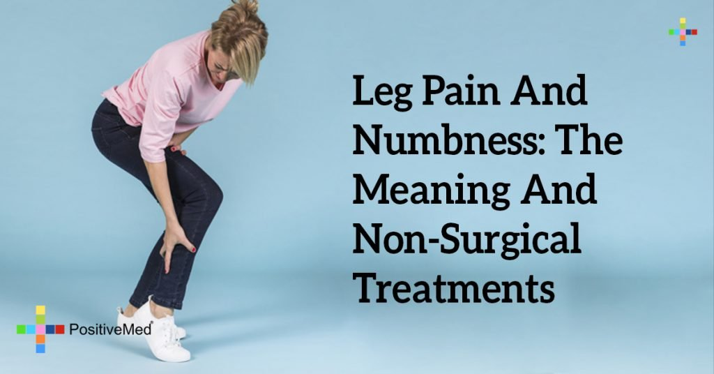Leg Pain And Numbness: The Meaning And Non-Surgical Treatments