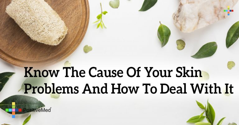 Know The Cause Of Your Skin Problems And How To Deal With It