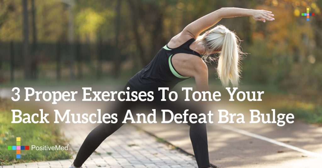 3 Proper Exercises To Tone Your Back Muscles And Defeat Bra Bulge