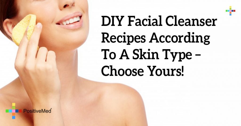 DIY Facial Cleanser Recipes According To A Skin Type – Choose Yours!
