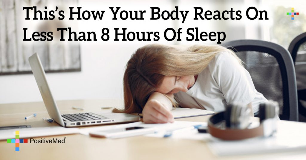 This's How Your Body Reacts On Less Than 8 Hours Of Sleep