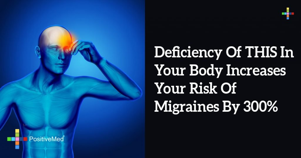 Deficiency Of THIS In Your Body Increases Your Risk Of Migraines By 300%