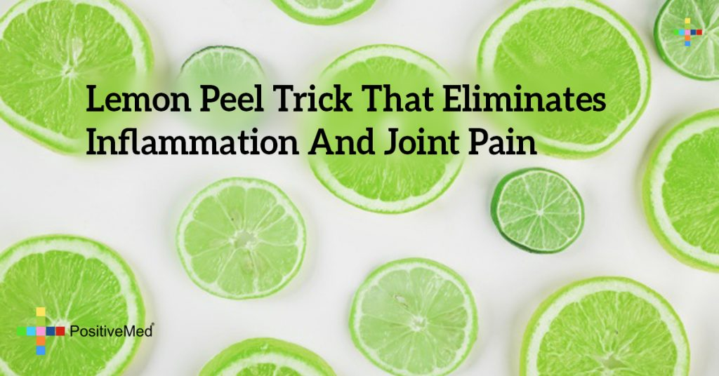 Lemon Peel Trick That Eliminates Inflammation And Joint Pain